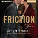 Friction, Sawyer Bennett
