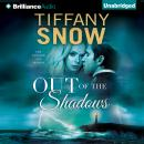 Out of the Shadows, Tiffany Snow