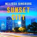 Sunset City: A Novel Audiobook