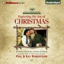 Exploring the Joy of Christmas: A Duck Commander Faith and Family Field Guide, Kay Robertson, Phil Robertson