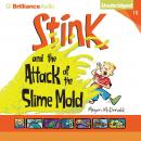 Stink and the Attack of the Slime Mold Audiobook