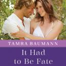 It Had to Be Fate, Tamra Baumann