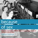 Because of Sex: One Law, Ten Cases, and Fifty Years That Changed American Women's Lives at Work Audiobook