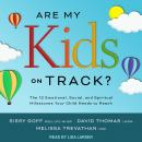 Are My Kids on Track?: The 12 Emotional, Social, and Spiritual Milestones Your Child Needs to Reach, Sissy Goff, Melissa Trevathan, David Thomas