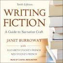 Writing Fiction, Tenth Edition: A Guide to Narrative Craft, Ned Stuckey-French, Elizabeth Stuckey-French, Janet Burroway