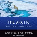 Arctic: What Everyone Needs to Know, Mark Nuttall, Klaus Dodds