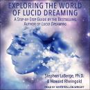 Exploring the World of Lucid Dreaming, Howard Rheingold, Stephen Laberge, Ph.D.