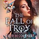 Fall of Troy, Dr. Rebecca Sharp