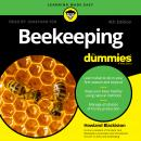 Beekeeping For Dummies: 4th Edition, Howland Blackiston