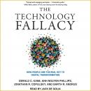 Technology Fallacy: How People Are the Real Key to Digital Transformation, Anh Nguyen Phillips, Garth R. Andrus, Jonathan R. Copulsky, Gerald C. Kane