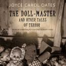 The Doll-Master: And Other Tales of Terror Audiobook