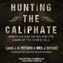 Hunting the Caliphate: America's War on ISIS and the Dawn of the Strike Cell Audiobook
