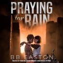 Praying for Rain Audiobook