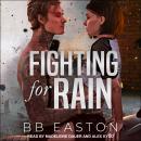 Fighting for Rain Audiobook