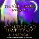 When The Dead Have It Easy Audiobook