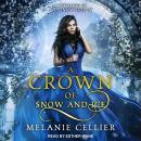 Crown of Snow and Ice: A Retelling of The Snow Queen, Melanie Cellier