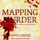 Mapping Murder: The Secrets of Geographical Profiling Audiobook