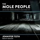 The Mole People: Life in the Tunnels Beneath New York City Audiobook
