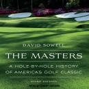 The Masters: A Hole-by-Hole History of America's Golf Classic, Third Edition Audiobook