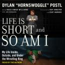 Life is Short and So Am I: My Life Inside, Outside, and Under the Wrestling Ring Audiobook