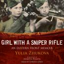 Girl With A Sniper Rifle: An Eastern Front Memoir Audiobook