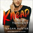 I Knead You Tonight Audiobook