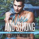 Noble and Strong, Tatum West
