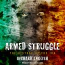 Armed Struggle: The History of the IRA, Richard English