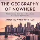The Geography of Nowhere: The Rise and Decline of America's Man-made Landscape Audiobook