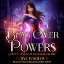 Boys Over Powers, Lidiya Foxglove