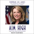 Aim High: Chart Your Course and Find Success, Deborah Lee James