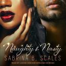 Naughty & Nasty: An Erotic Christmas Novella Audiobook