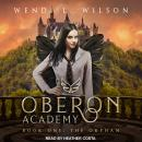 Oberon Academy Book One: The Orphan Audiobook