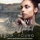All We Ever Needed Audiobook