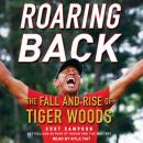 Roaring Back: The Fall and Rise of Tiger Woods Audiobook