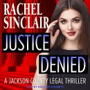 Justice Denied: A Harper Ross Legal Thriller Audiobook