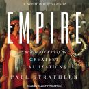 Empire: A New History of the World: The Rise and Fall of the Greatest Civilizations, Paul Strathern