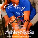 Play For Your Love Audiobook
