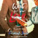 Wait For Your Love Audiobook