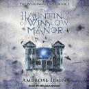The Haunting of Winslow Manor Audiobook