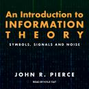 An Introduction to Information Theory: Symbols, Signals and Noise Audiobook