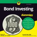 Bond Investing For Dummies: 2nd Edition, Russell Wild
