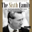 The Sixth Family: The Collapse of The New York Mafia and The Rise of Vito Rizzuto Audiobook