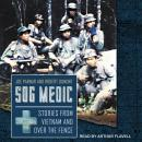 SOG Medic: Stories from Vietnam and Over the Fence Audiobook