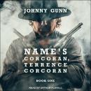 Name's Corcoran, Terrence Corcoran Audiobook
