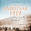 Amritsar 1919: An Empire of Fear and the Making of a Massacre Audiobook