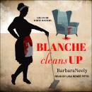 Blanche Cleans Up, Barbara Neely