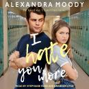 I Hate You More Audiobook