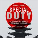 Special Duty: A History of the Japanese Intelligence Community Audiobook