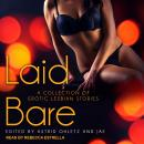 Laid Bare: A Collection of Erotic Lesbian Stories, Astrid Ohletz, Jae